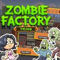 Zombie Factory Tycoon